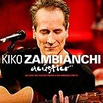 Kiko Zambianchi Kiko Zambiachi (Acústico Ao Vivo)