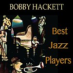 Bobby Hackett Best Jazz Players (Remastered)