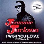 Jermaine Jackson I Wish You Love (Jazz Standards)