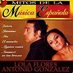 Lola Flores Mitos De La Musica Española : Lola Flores Y Antonio Gonzalez