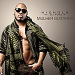 Nichols Mulher Guitarra (Feat. Dj Puto X)