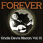Uncle Dave Macon Forever Uncle Dave Macon Vol. 01