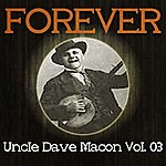 Uncle Dave Macon Forever Uncle Dave Macon Vol. 03