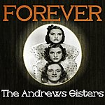 The Andrews Sisters Forever The Andrews Sisters