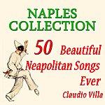 Claudio Villa Naples Collection: 50 Beautiful Neapolitan Songs Ever
