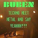 Buben Techno Meet Metal And Say Yeahhh!!!
