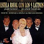 Estela Raval ¡fabulosos!... 40 Años Despues
