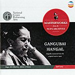 Gangubai Hangal Ragas Ahir Bhairav, Adana And Yaman (Masterworks From The Ncpa Archives, April 1974)