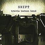 Travis Larson Band Shift