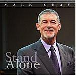Mark Gray Stand Alone