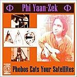 Phi Yaan-Zek Phobos Eats Your Satellites