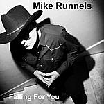 Mike Runnels Falling For You