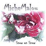 MicheMalou Snow On Snow