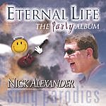 Nick Alexander Eternal Life - The Party Album