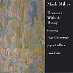 Mark Miller Dreamer With A Penny
