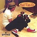 Ned Van Go In Stereo