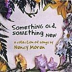 Nancy Moran Something Old, Something New