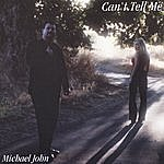 Michael John Can't Tell Me