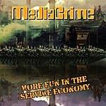 MediaCrime More Fun In The Service Economy