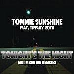 Tommie Sunshine Tonights The Night (Moombahton Remixes)