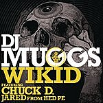 DJ Muggs Wikid (Feat. Chuck D & Jared From Hed Pe)