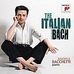 Andrea Bacchetti The Italian Bach (Volume I)