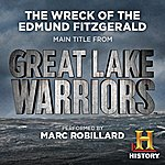 Marc Robillard The Wreck Of The Edmund Fitzgerald (Main Title From History Channel's Great Lake Warriors)