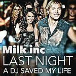 Milk Inc. Last Night A Dj Saved My Life