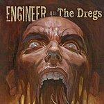 Engineer The Dregs
