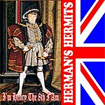 Herman's Hermits I'm Henry The 8th