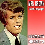 Herman's Hermits Mrs Brown You've Got A Lovely Daughter