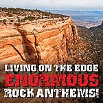Dynamite Living On The Edge: Enormous Rock Anthems!