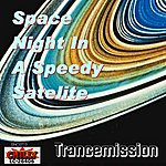 Trancemission Space Night In A Speedy Satelite
