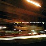 Digital Termite / Ready Or Not