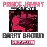 Barry Brown Showcase