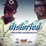 Christopher Martin Distorted (Feat. Ajrenalin) - Single