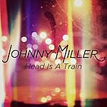 Johnny Miller Head Is A Train