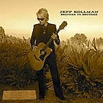 Jeff Kollman Brother To Brother