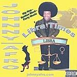 Johnny Afro Libra Times I