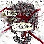 Jonathan A Perfect Storm