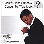 Mark St. John Carson Concert Worshippers 2