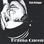 Ben Krieger Drama Queen