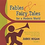 Judee Regan Fables And Fairy Tales For A Modern World