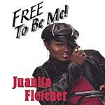 Juanita Fletcher Free To Be Me! (Limited Edition)