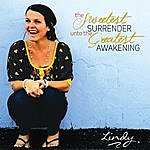 Lindy The Sweetest Surrender Unto The Greatest Awakening