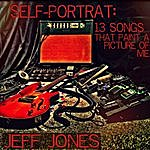 Jeff Jones Self-Portrait: 13 Songs That Paint A Picture Of Me