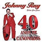 Johnny Ray 40 Anos De Canonazos