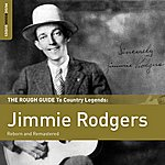 Jimmie Rodgers Rough Guide To Jimmie Rodgers