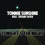 Tommie Sunshine Tonight's The Night