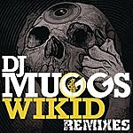 DJ Muggs Wikid (Remixes)